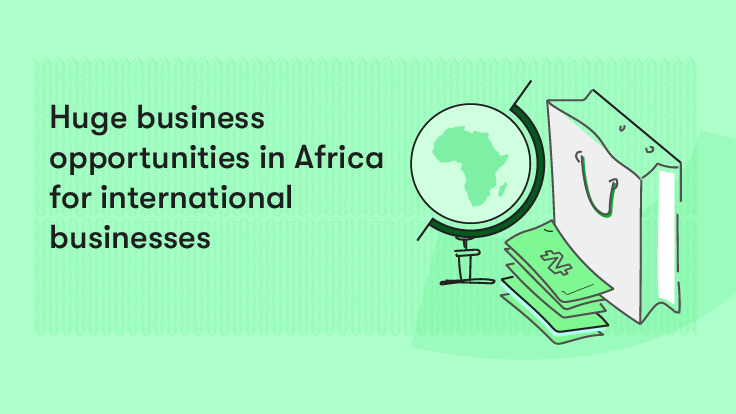 Huge business opportunities in Africa for international businesses