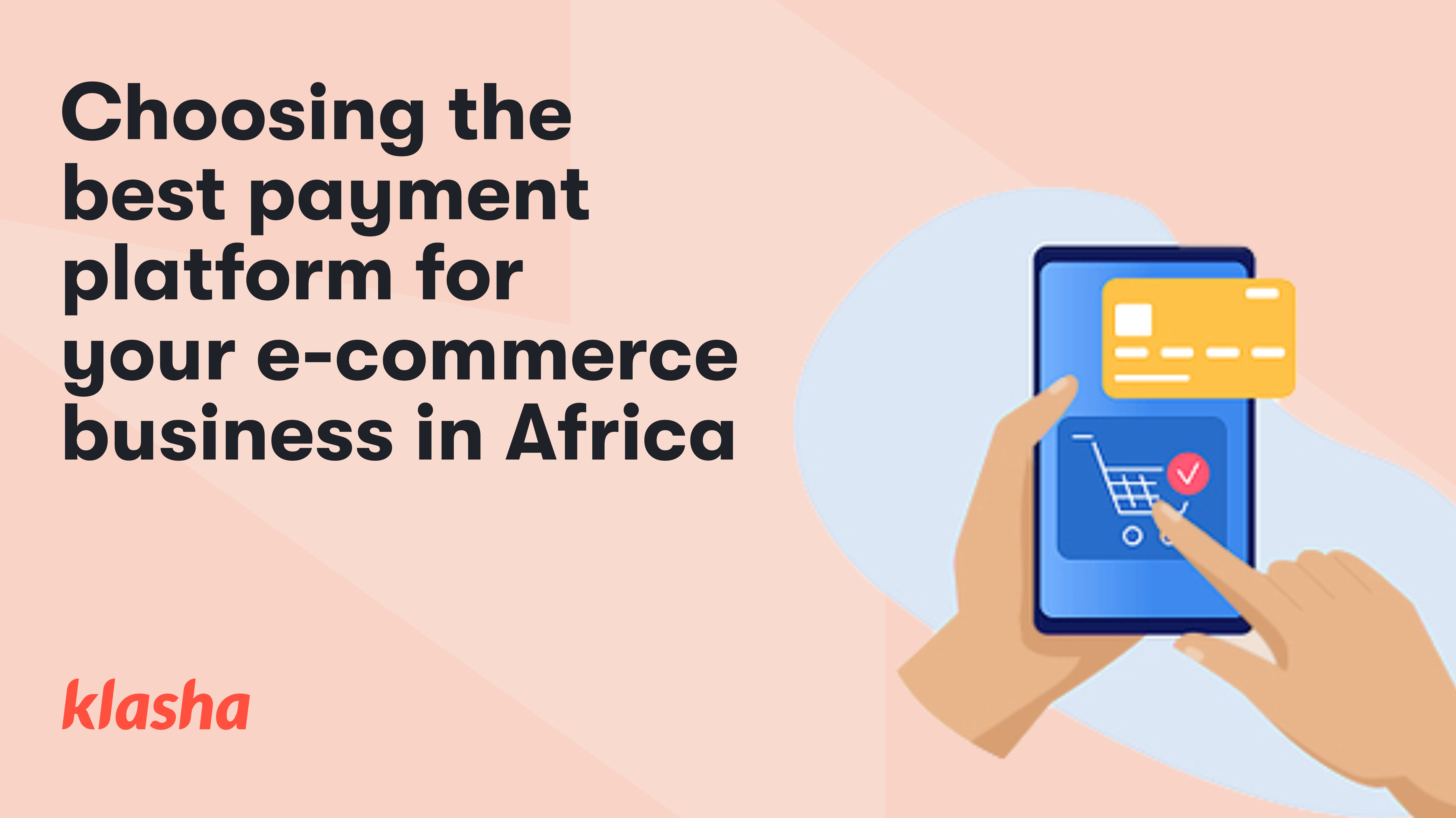 Choosing the best payment platform for your e-commerce business in Africa