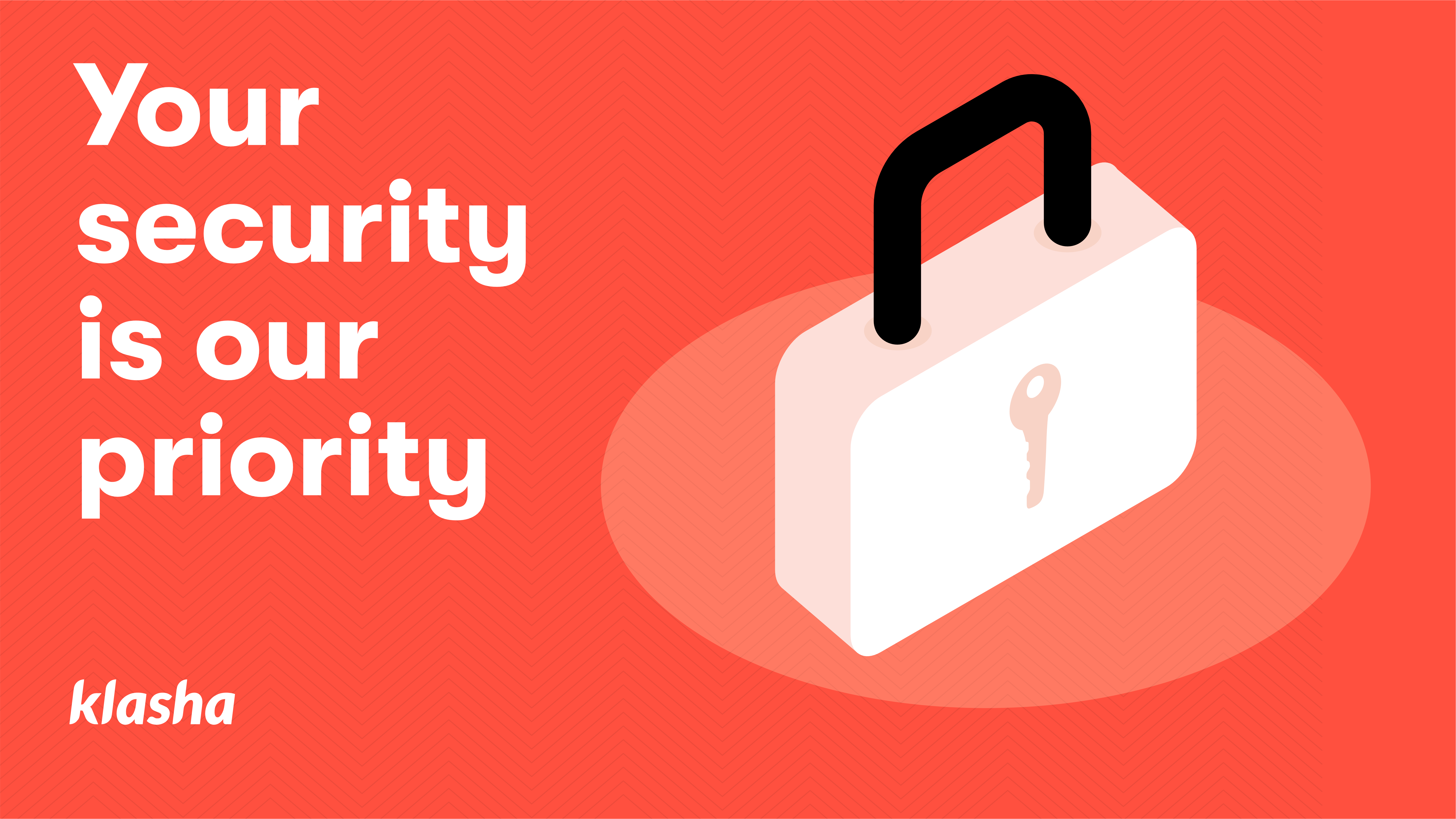 Your security is our priority