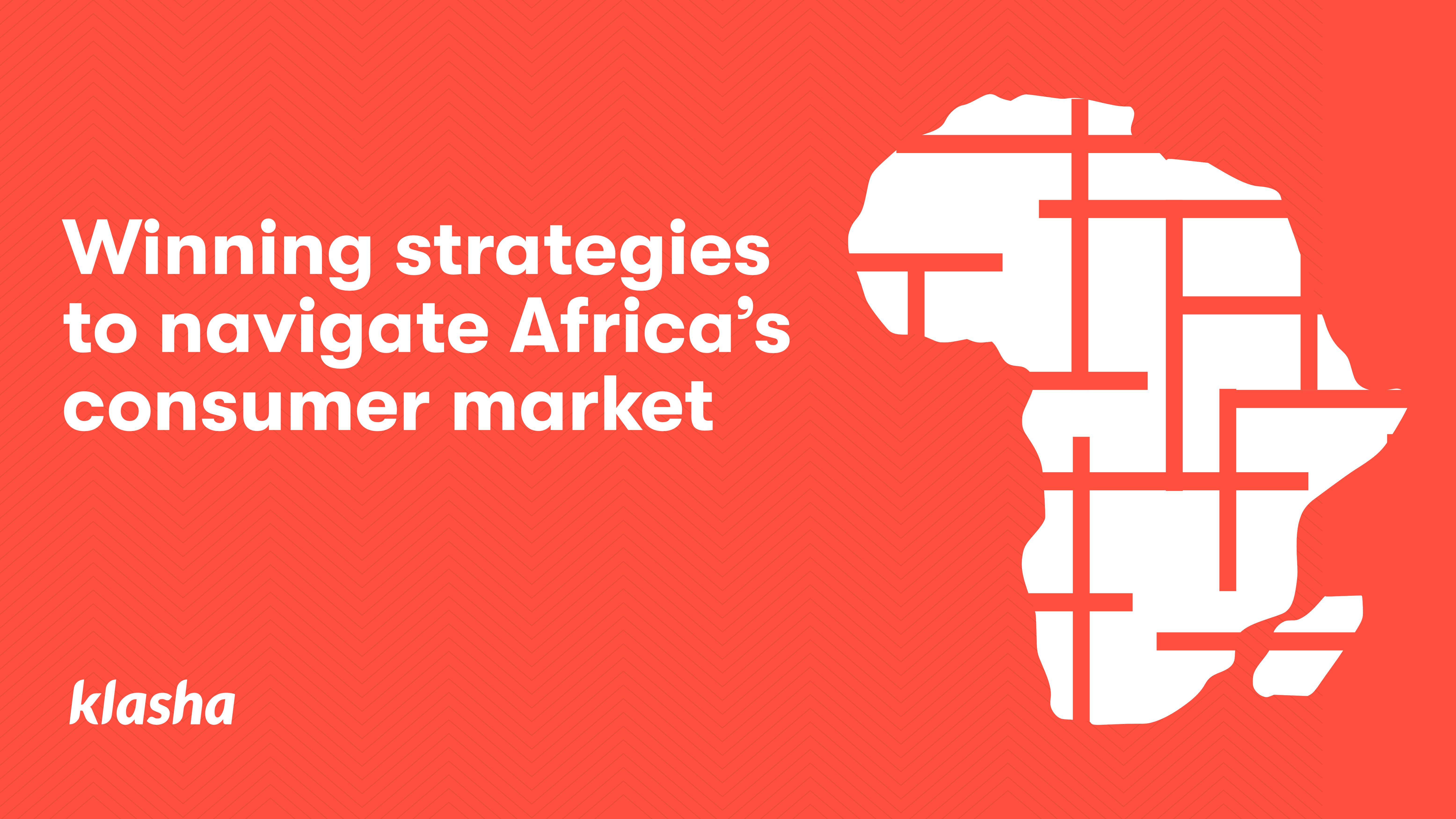 Winning strategies to navigate Africa's consumer market