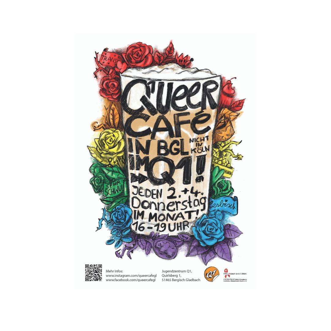 """Das Bild zeigt ein Glas auf dem """"Queer Cafe in BGL nicht in Köln im Q1! Jeden ersten Donnerstag im Monat 16-19 Uhr"""" steht. Ringsherum um das Glas befinden sich Regenbogenfarbende Rosen."""