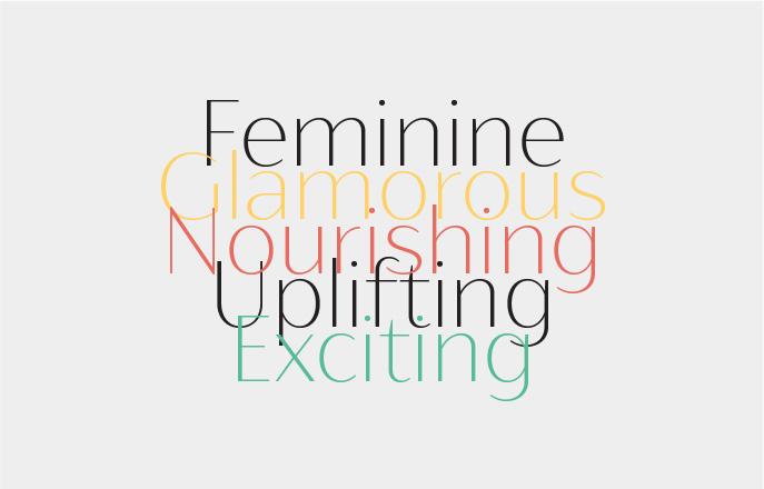 feminine, glamorous, Nourishing, uplifting, exciting