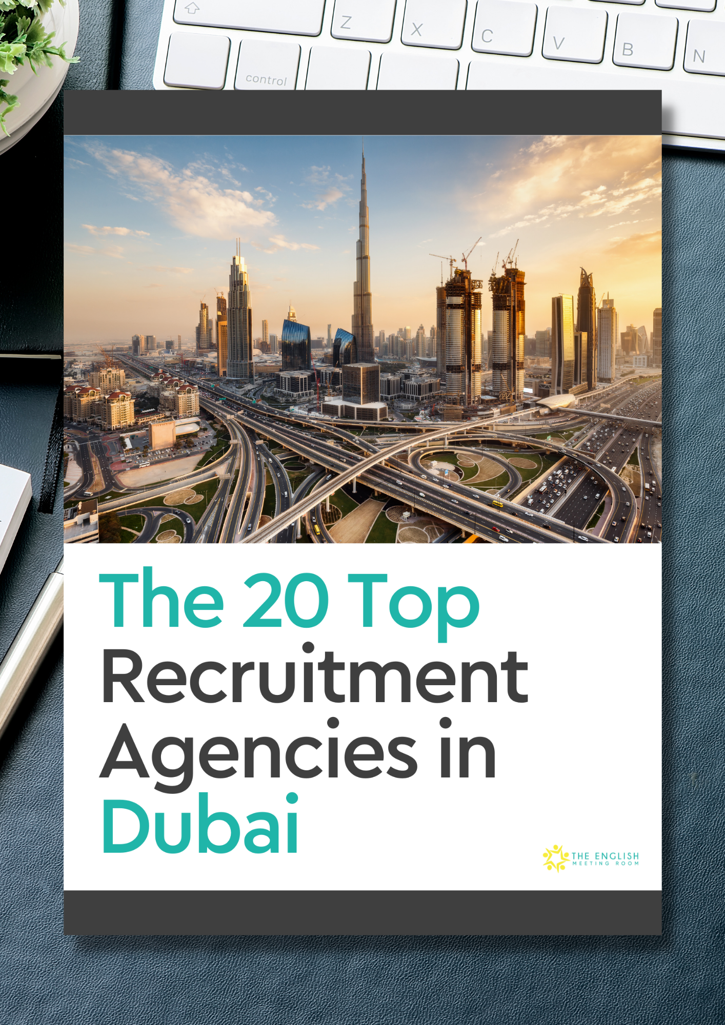 The 20 Top Recruitment Agencies in Dubai eBook. On the cover is an image of downtown Dubai and the Burj Khalifa