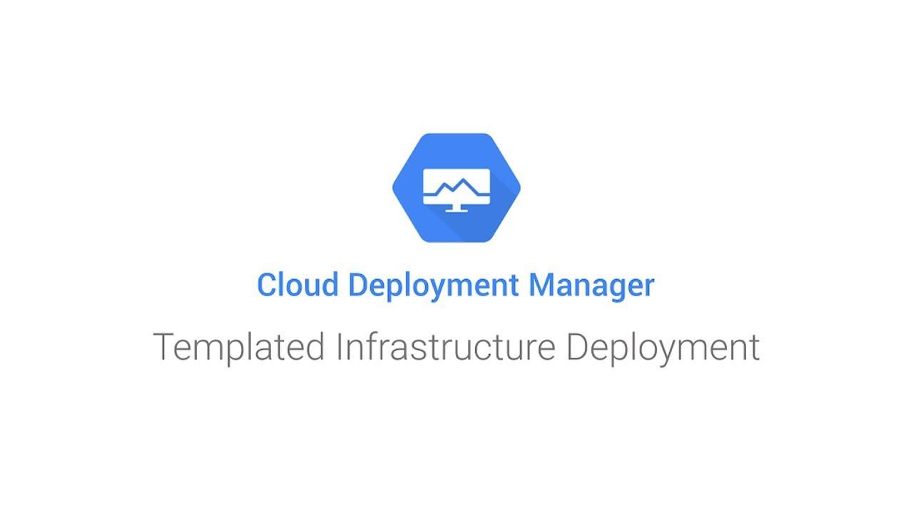 Google Cloud Deployment Manager