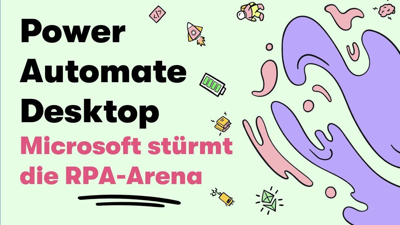 »Power Automate Desktop« Microsoft stürmt in die RPA-Arena