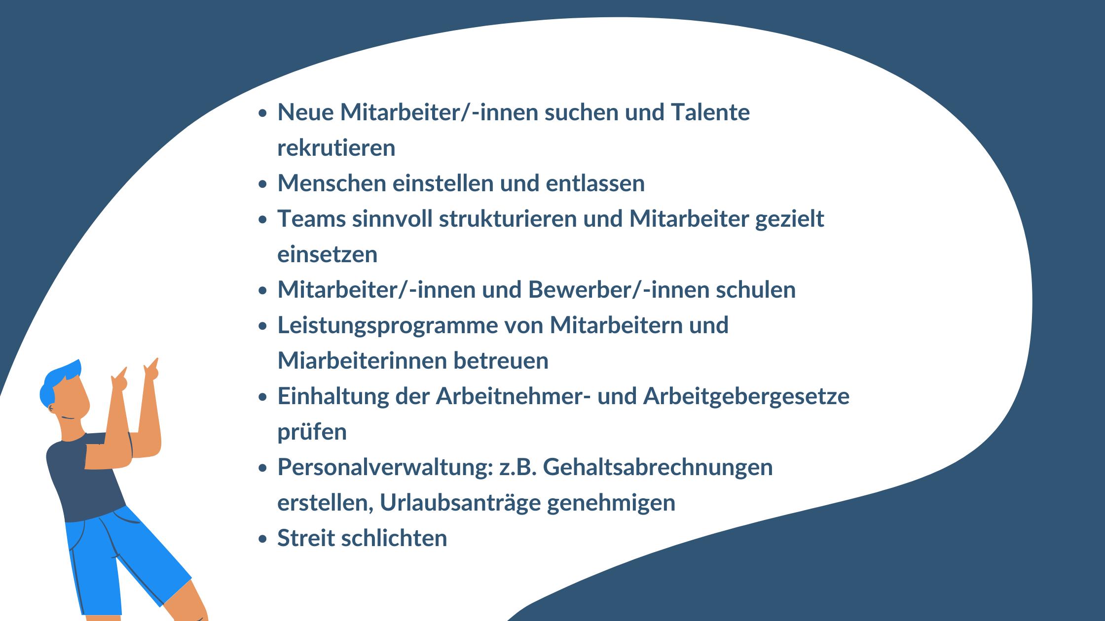 Neue Mitarbeiter-innen suchen und Talente rekrutieren Menschen einstellen und entlassen Teams sinnvoll strukturieren und Mitarbeiter gezielt einsetze