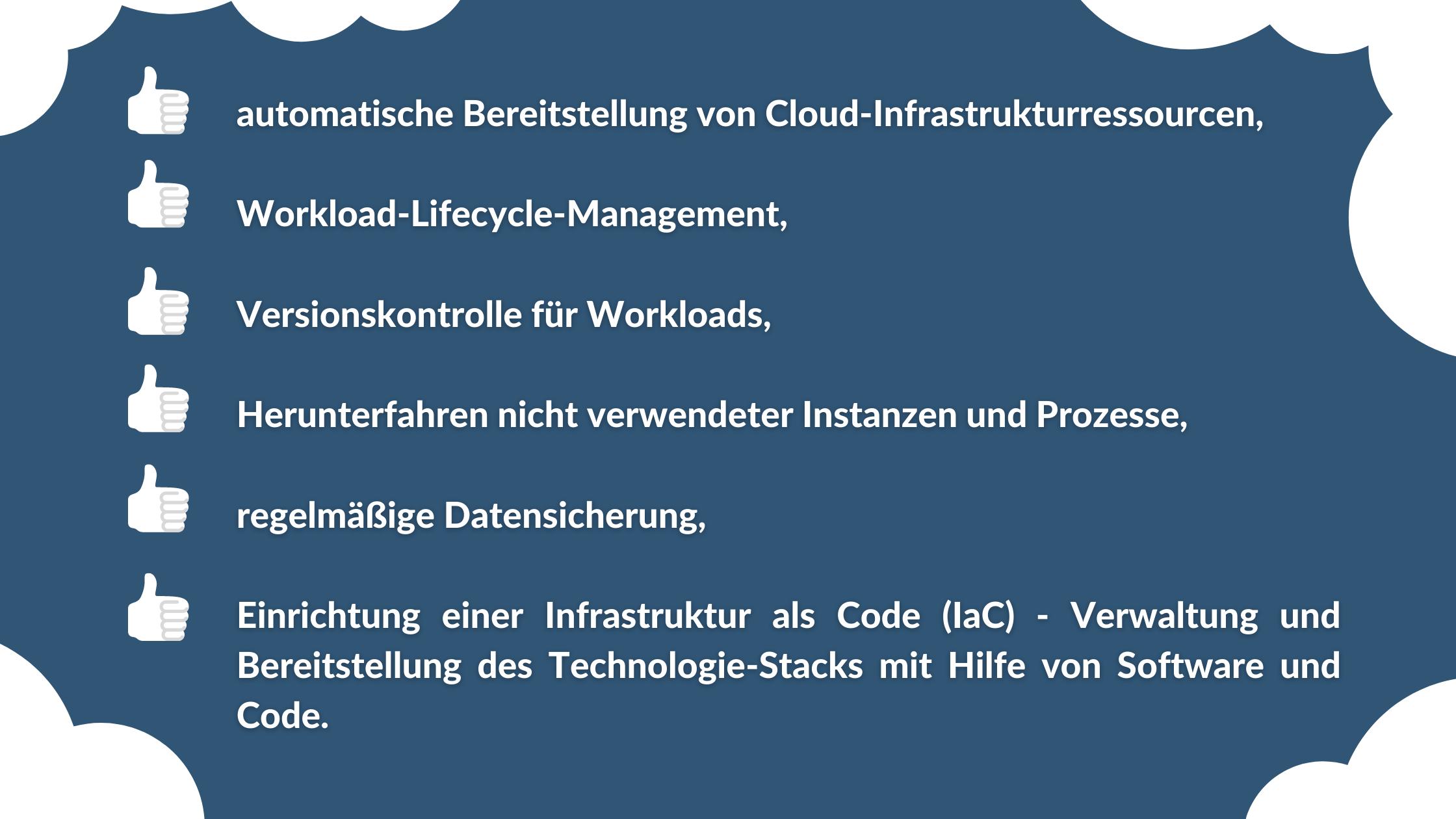 automatische Bereitstellung von Cloud-Infrastrukturressourcen, Workload-Lifecycle-Management, Versionskontrolle für Workloads, Herunterfahren nicht ve
