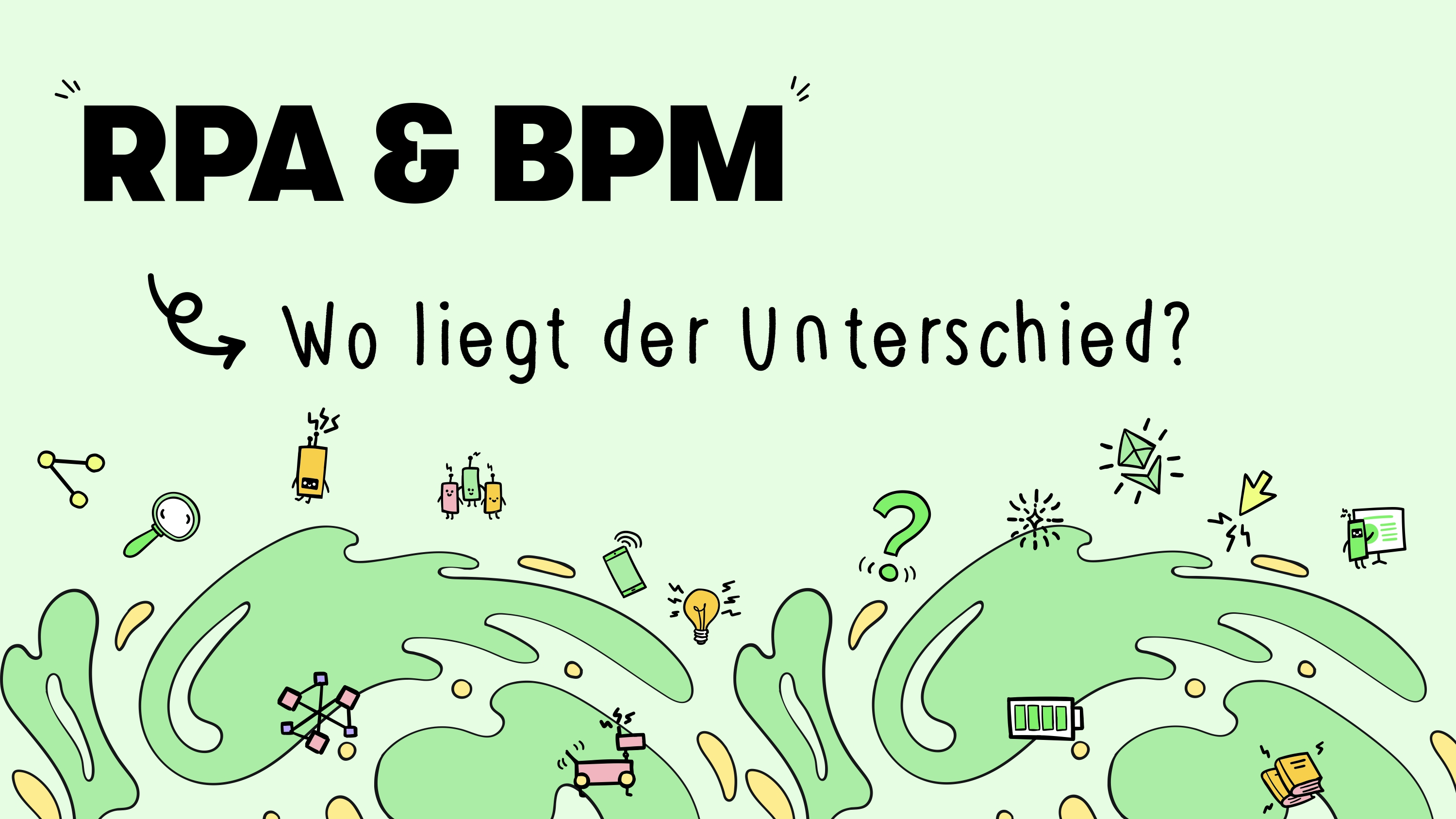 Robotic Process Automation (RPA) und Business Process Management (BPM): Wo liegt der Unterschied?