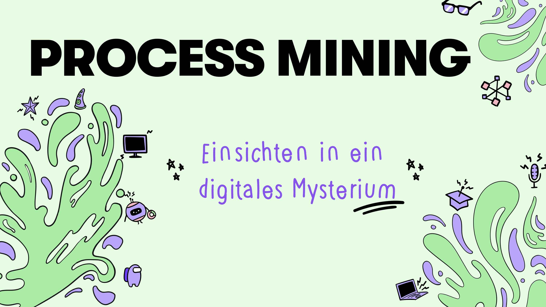 »Update 2021«  Was ist Process Mining?