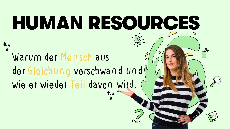Human Resources: Warum der Mensch aus der Gleichung verschwand und wie er wieder Teil davon wird