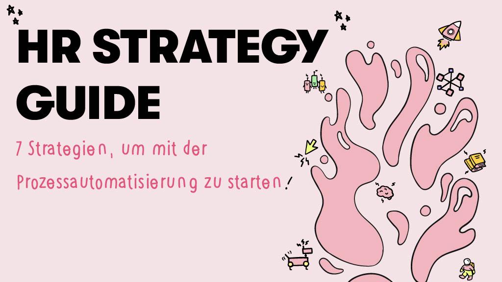Der HR Strategy Guide: 7 Strategien für HR, um mit Prozessautomatisierung zu starten