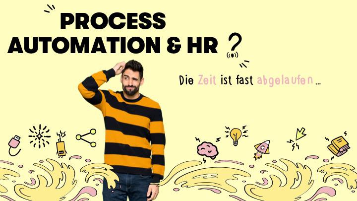 Process Automation im HR-Bereich: Die Uhr zeigt fünf vor Zwölf