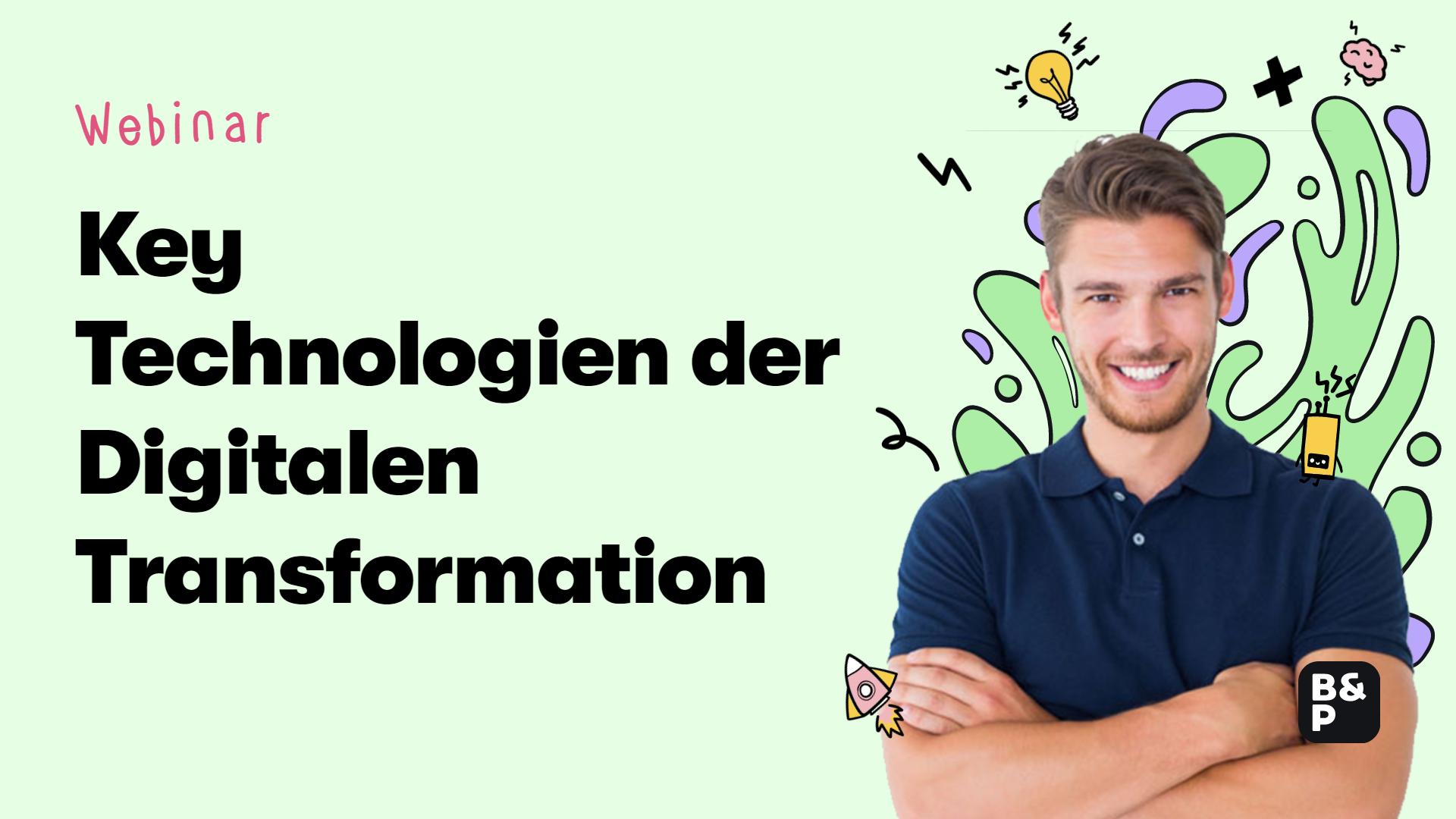 Schlüsseltechnologien der digitalen Transformation