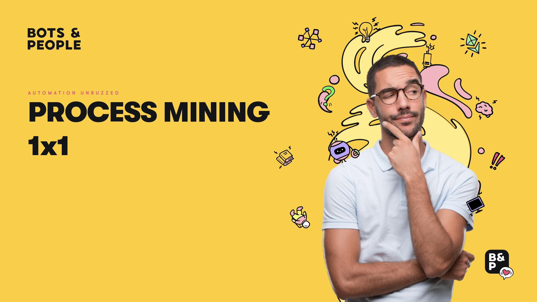 Process Mining 1x1