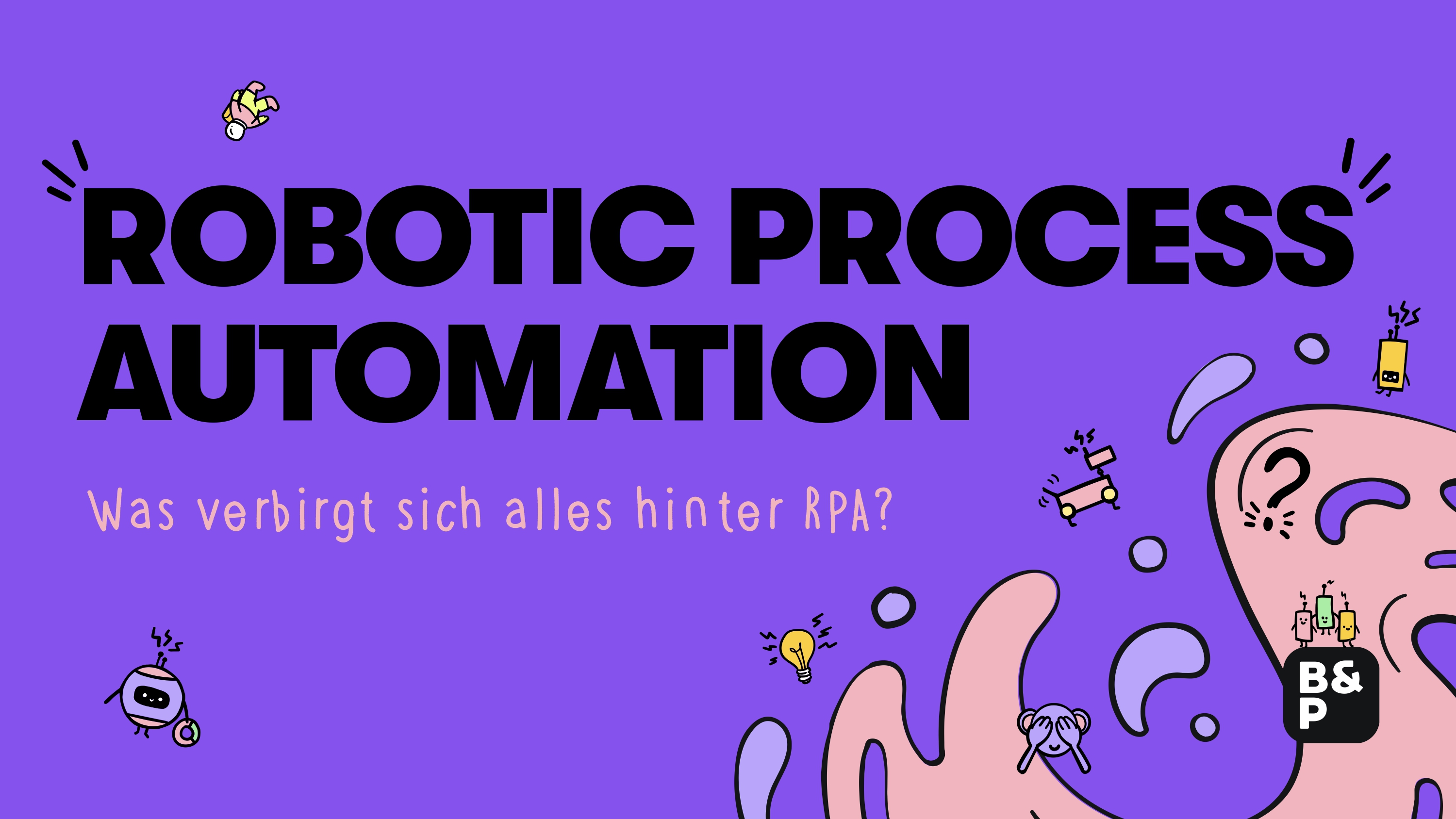 Robotic Process Automation (RPA) »Update 2021«