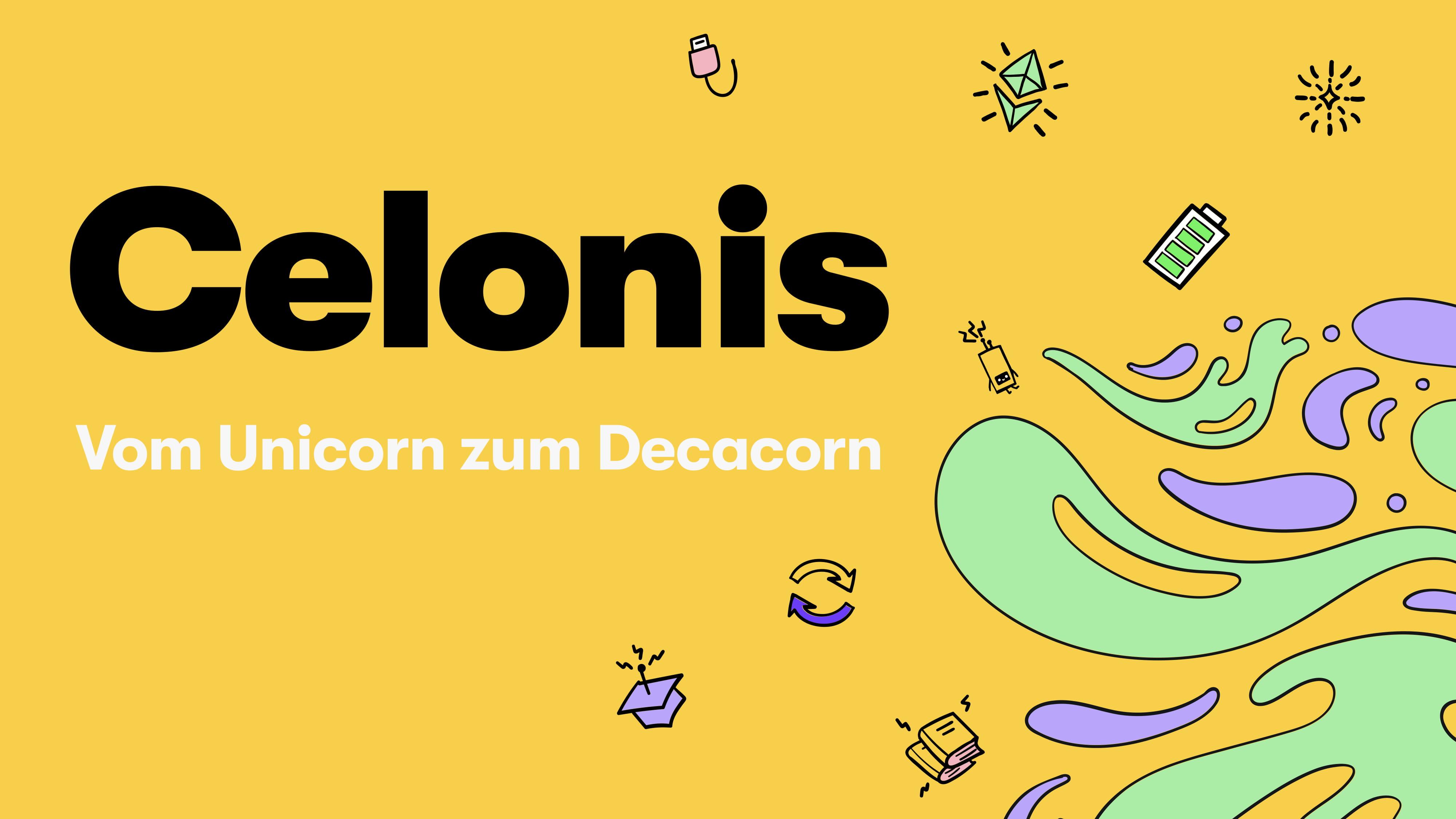 Celonis: Vom Unicorn zum Decacorn