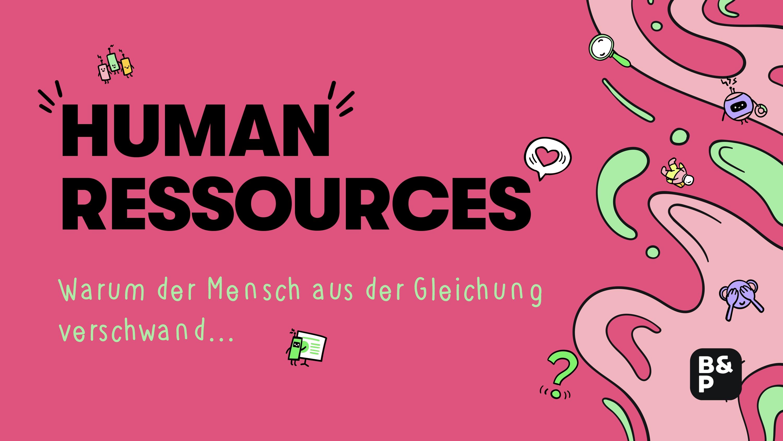 Human Resources: Menschen wieder im Mittelpunkt ✔