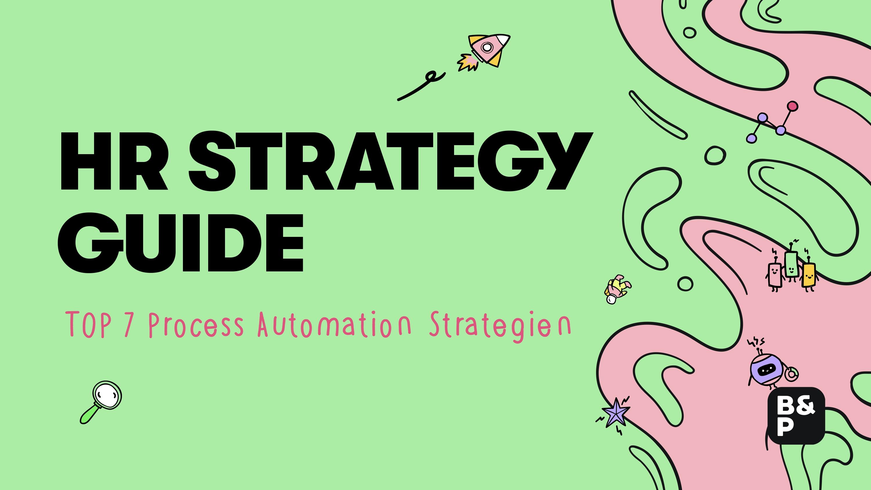 HR Strategy Guide: 7 Strategien für Process Automation im HR