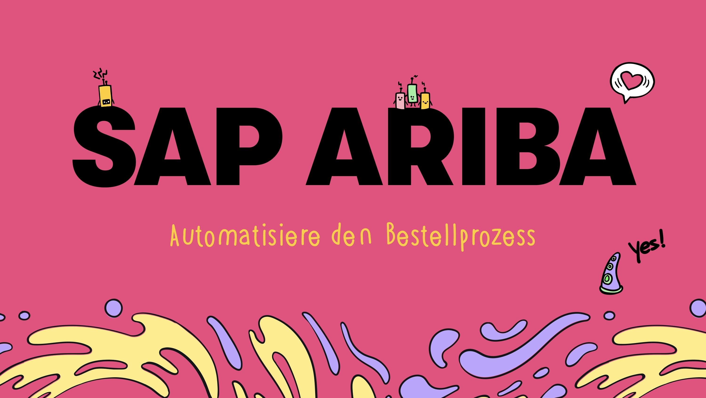 Ariba Plattform: Automatisiere deine Beschaffung