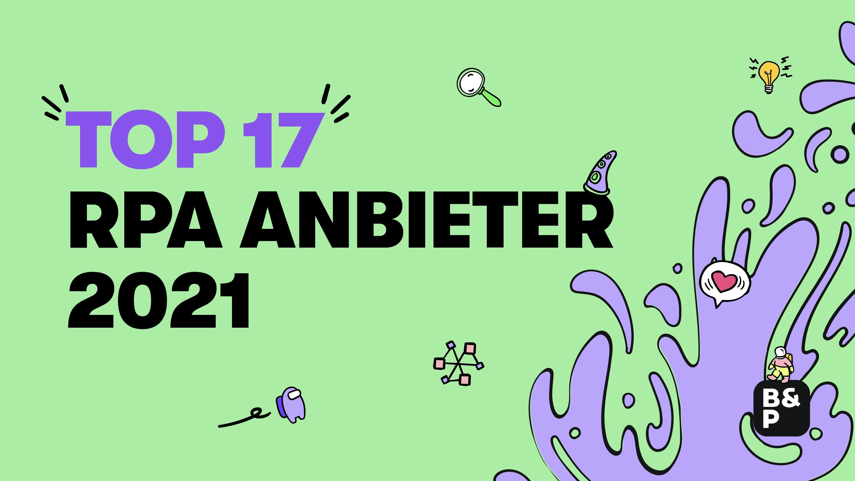 RPA-Anbieter im Vergleich: »Die Top 17 für 2021«
