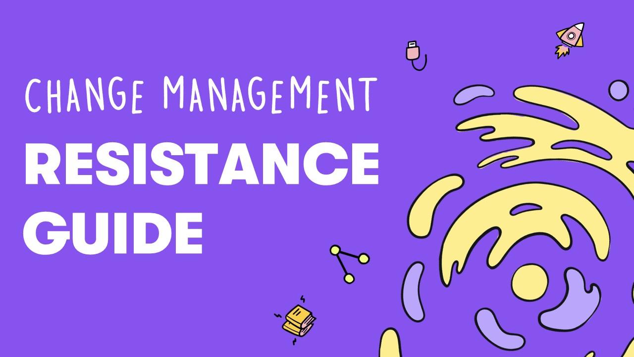 Change Management: Resistance Guide