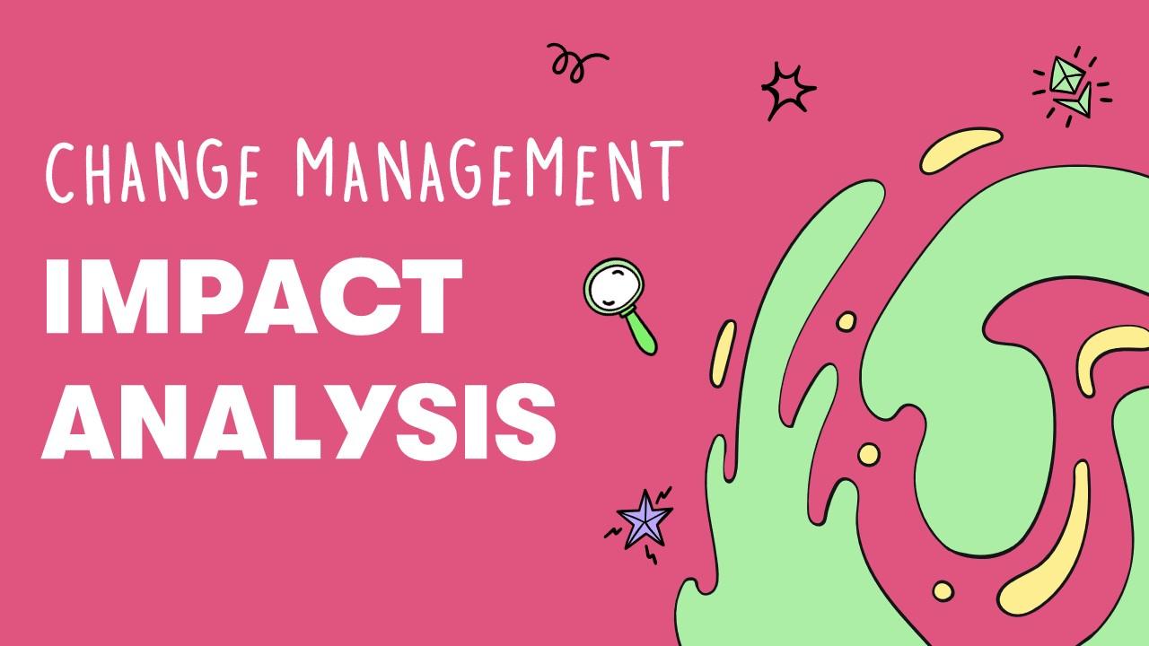 Change Management: Impact Analysis