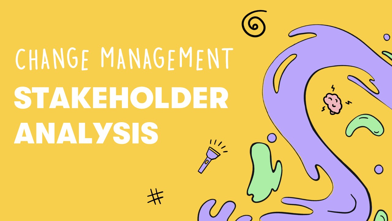Change Management: Stakeholder Analysis