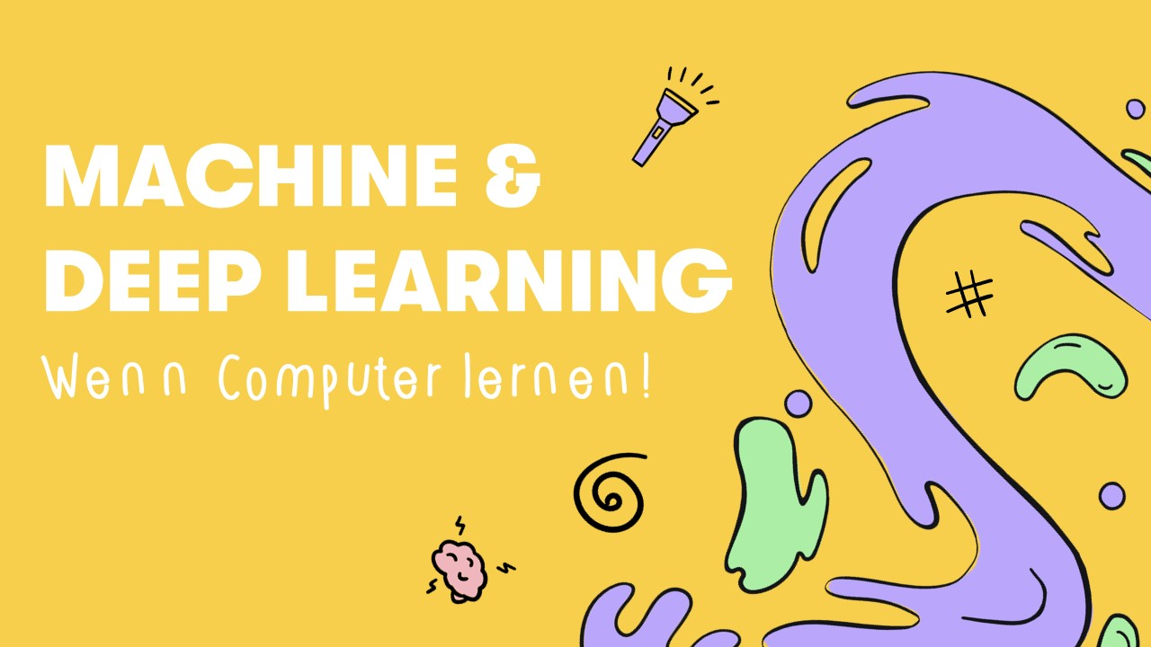 Machine Learning & Deep Learning: Wenn Computer selbstständig lernen