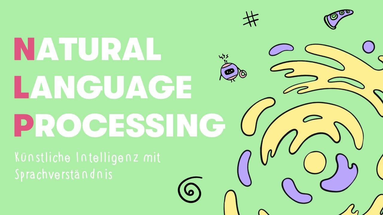 Natural Language Processing (NLP): Künstliche Intelligenz mit Sprachverständnis