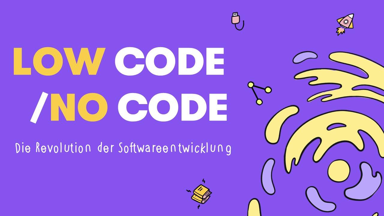 Low Code/No Code: Die Revolution der Softwareentwicklung