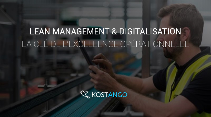 Lean management & digitalisation : la clé de l'excellence opérationnelle