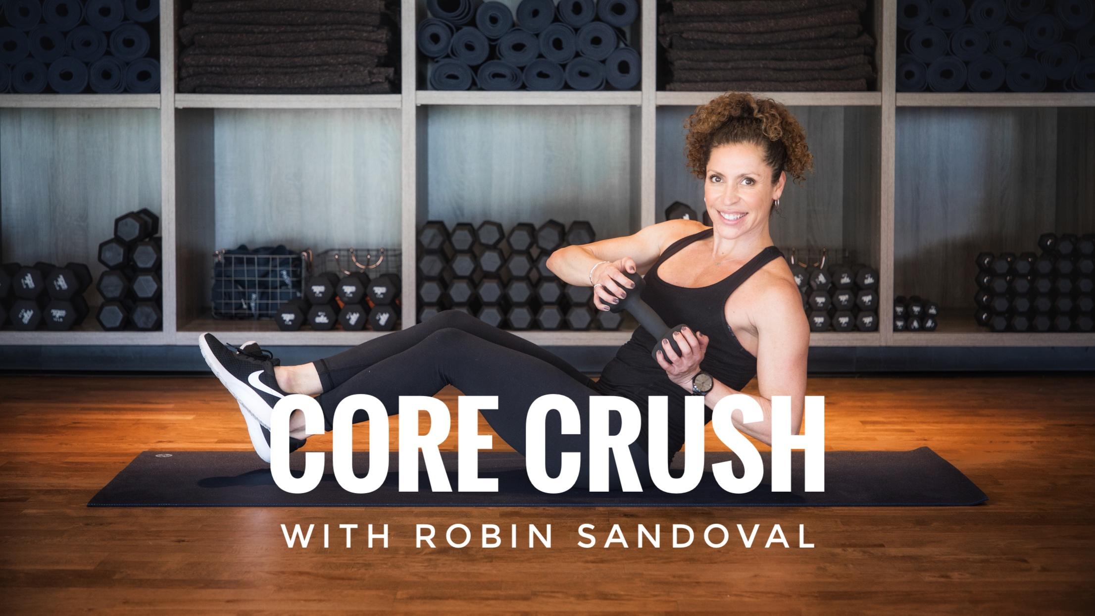 Core Crush with Robin Sandoval