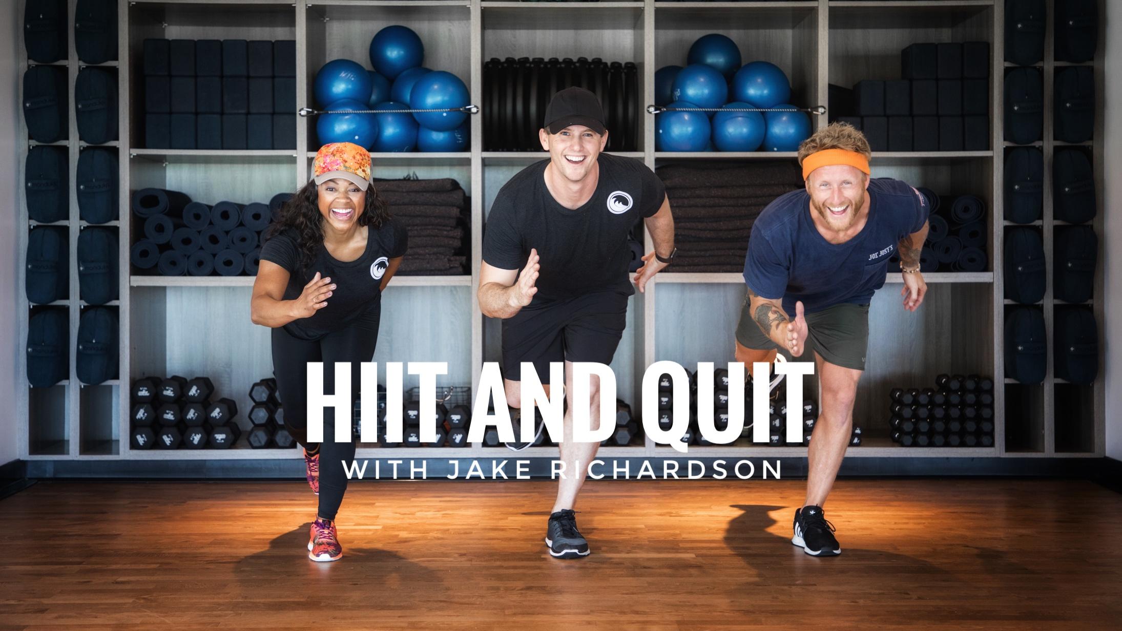 H.I.I.T. and Quit with Jake Richardson