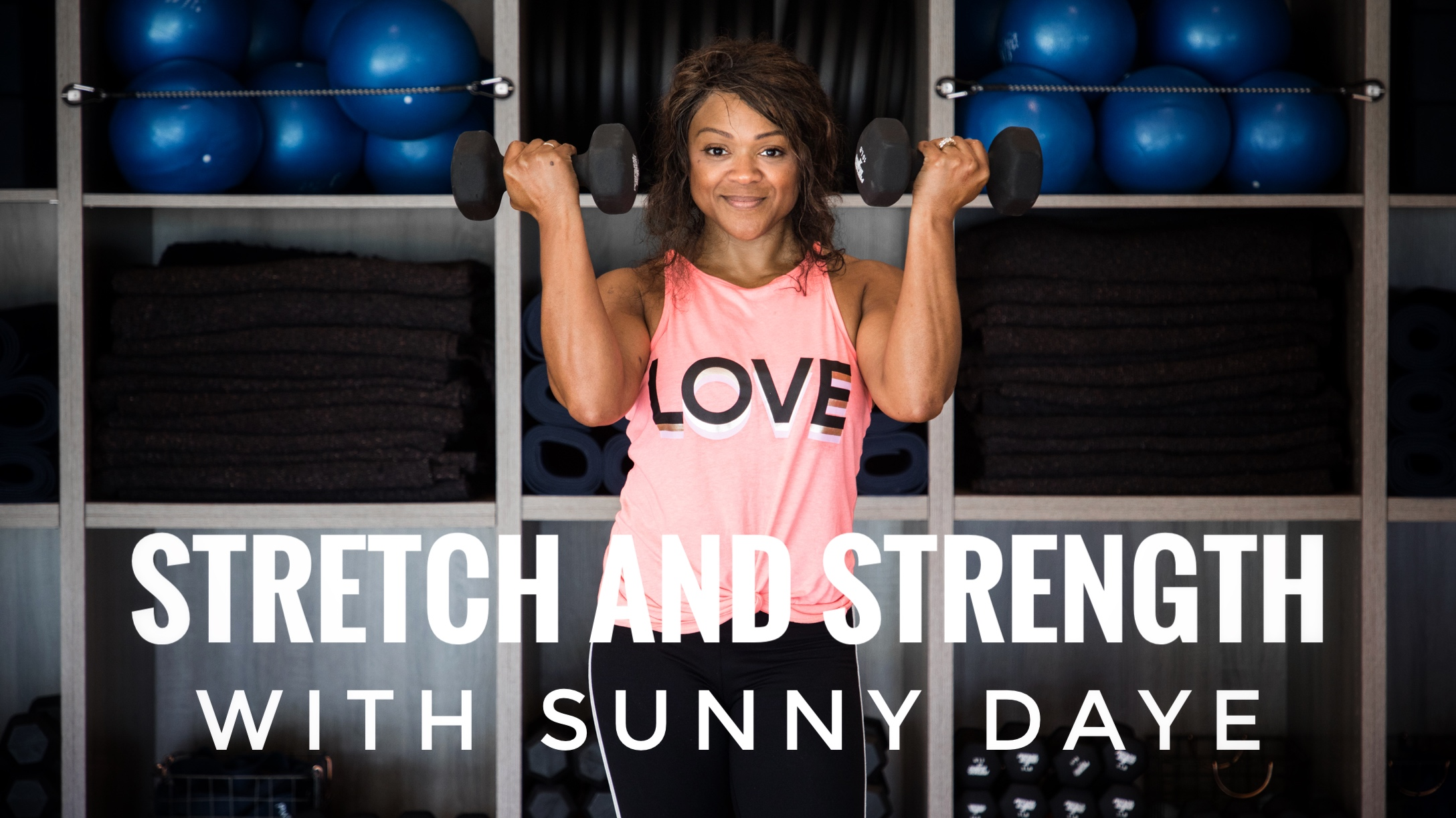 Stretch and Strength with Sunny Daye