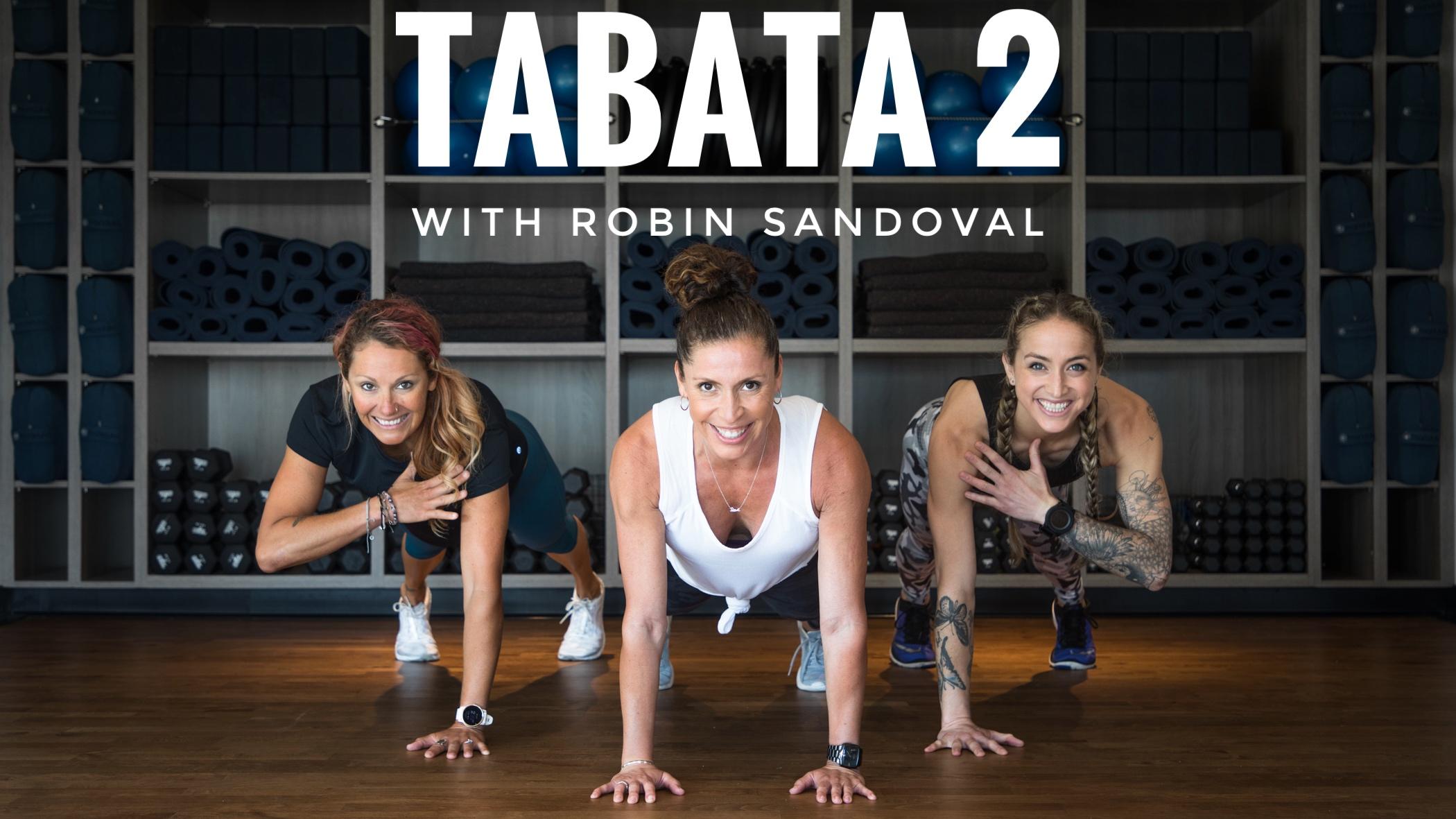 Tabata 2 with Robin Sandoval