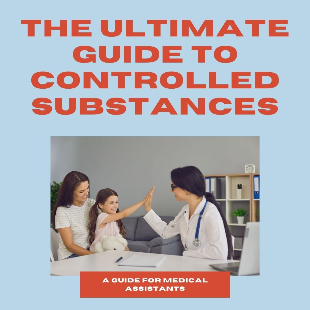 The ultimate guide to controlled substances for medical assistants
