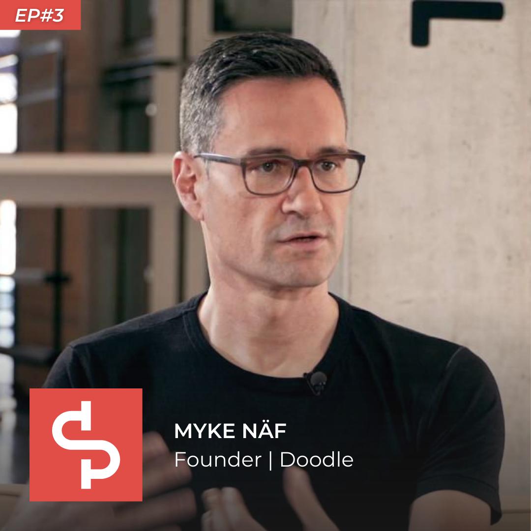 Myke Näf, founder Doodle, Swisspreneur Podcast