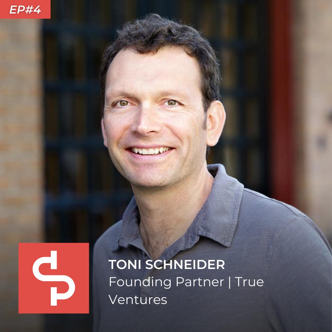 Toni Schneider, founding partner True Ventures, Swisspreneur Podcast