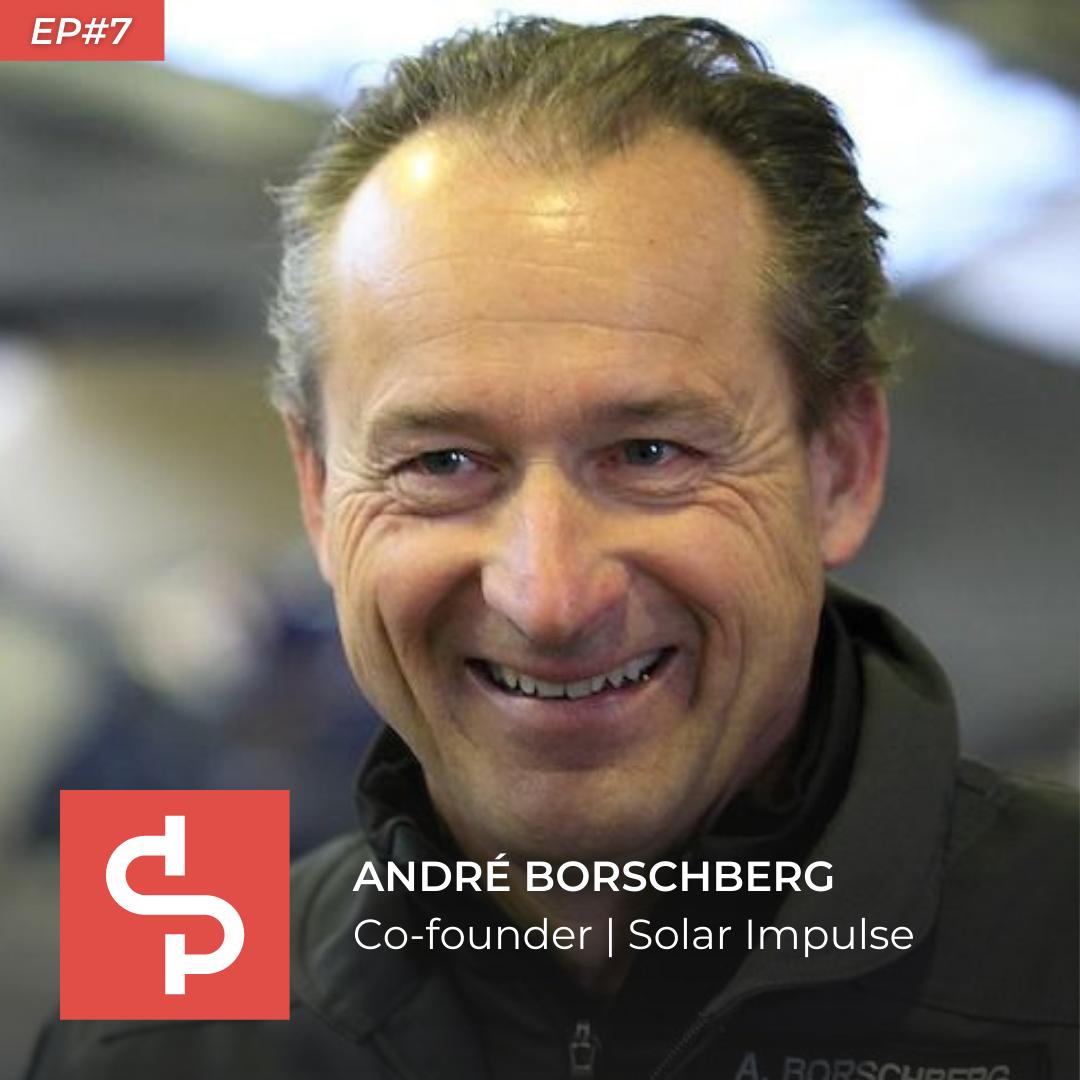 André Borschberg, co-founder Solar Impulse, Swisspreneur Podcast