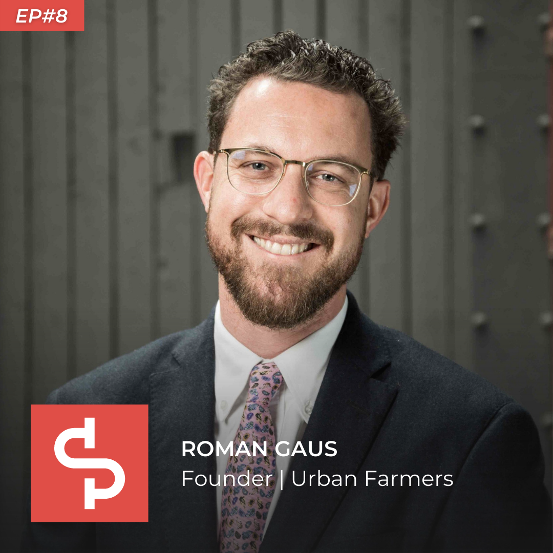 Roman Gaus, founder Urban Farmers, Swisspreneur Podcast