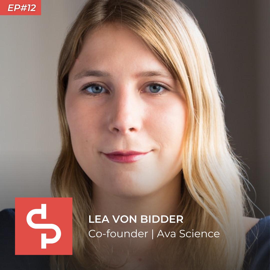 Lea Von Bidder, co-founder Ava Science, Swisspreneur Podcast