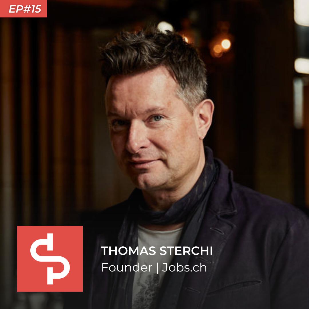 Thomas Sterchi, founder Jobs.ch, Swisspreneur Podcast
