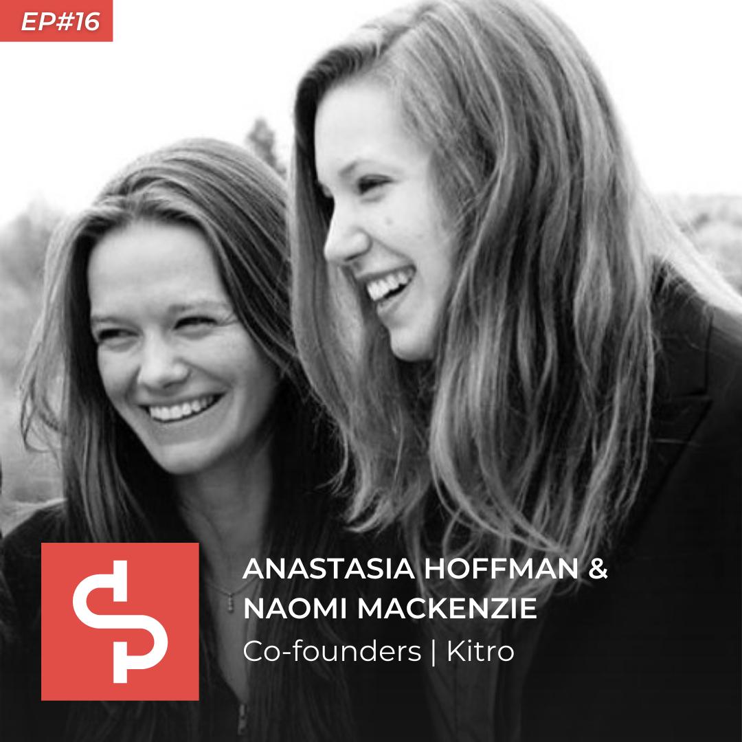 Anastasia Hoffman & Naomi MacKenzie, co-founders Kitro, Swisspreneur Podcast