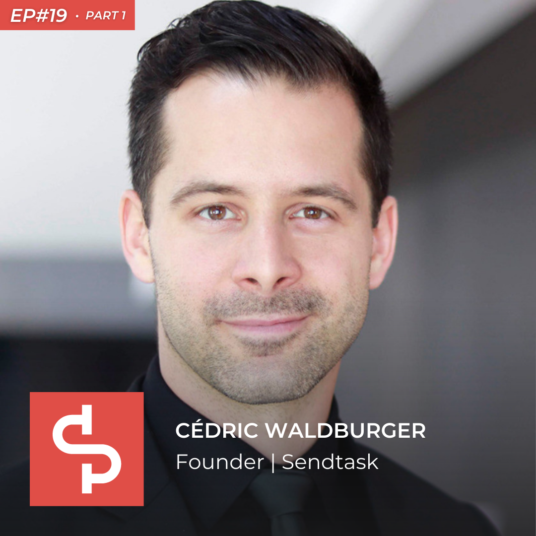 Cédric Waldburger, founder Sendtask, Swisspreneur Podcast