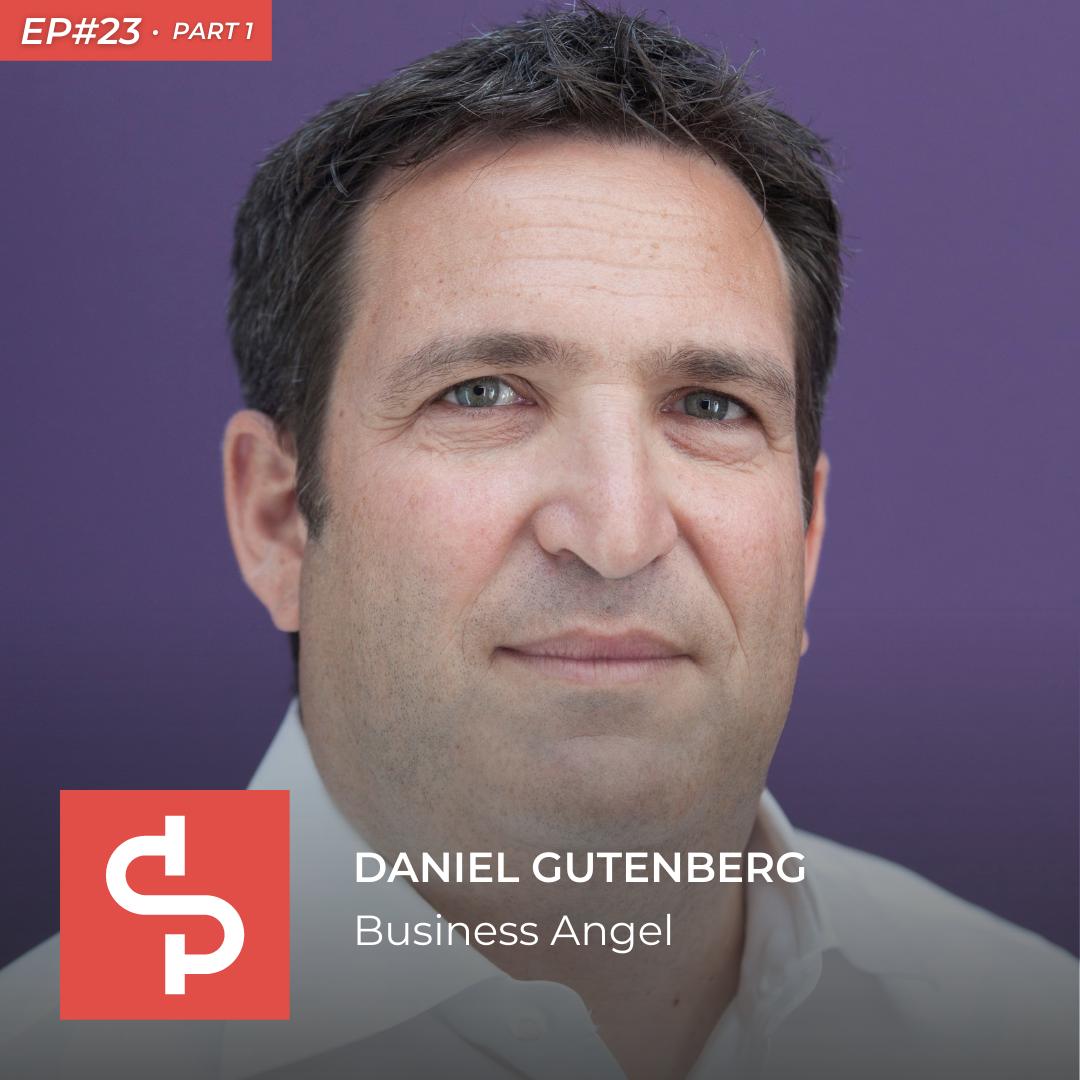 Daniel Gutenberg, business angel, Swisspreneur Podcast