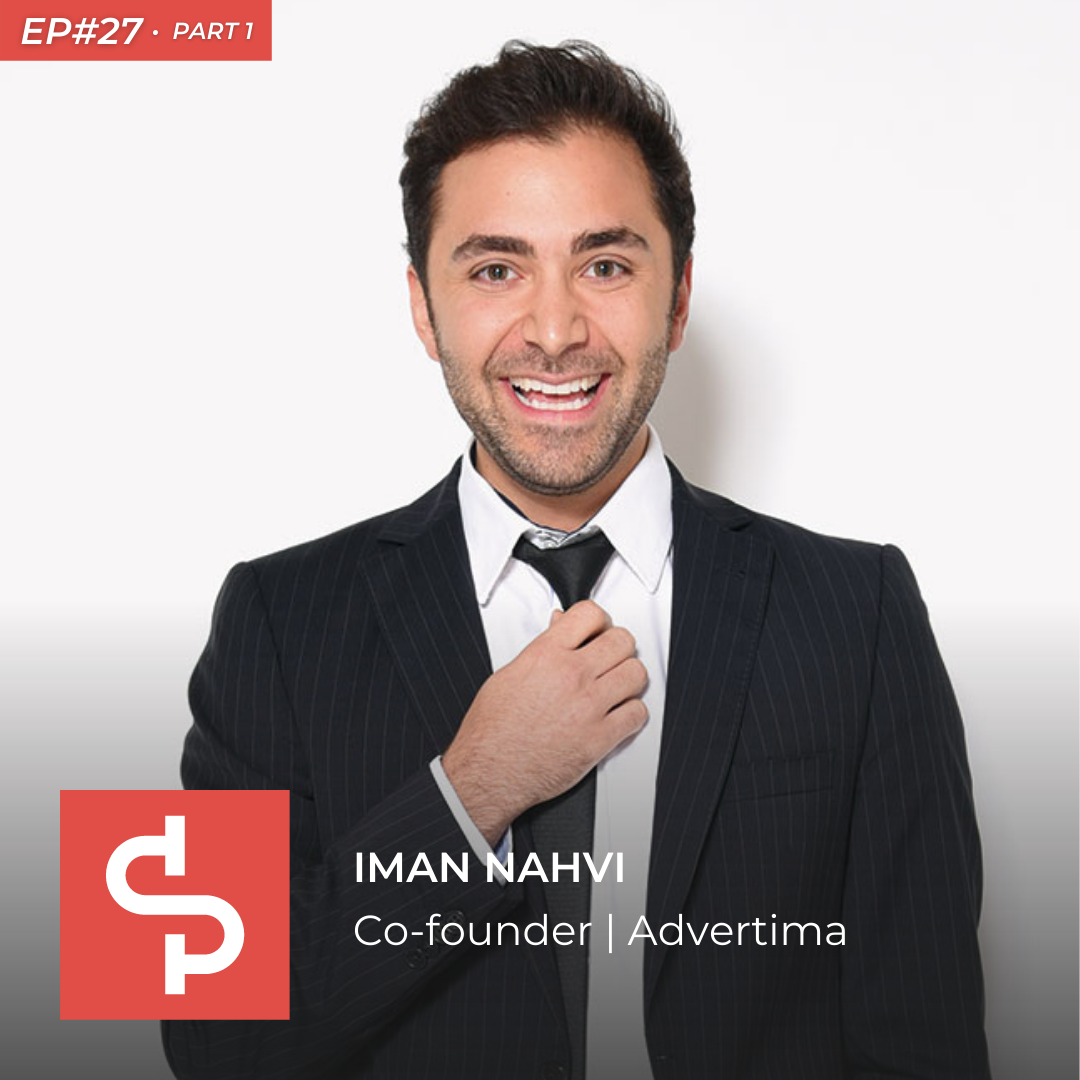 Iman Nahvi, co-founder Advertima, Swisspreneur Podcast