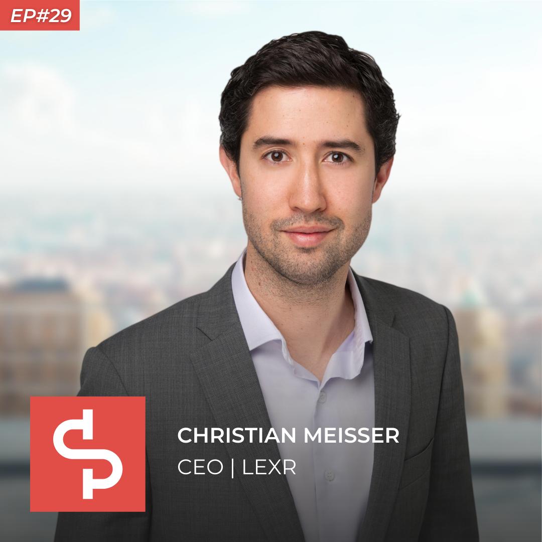Christian Meisser, CEO LEXR, Swisspreneur Podcast
