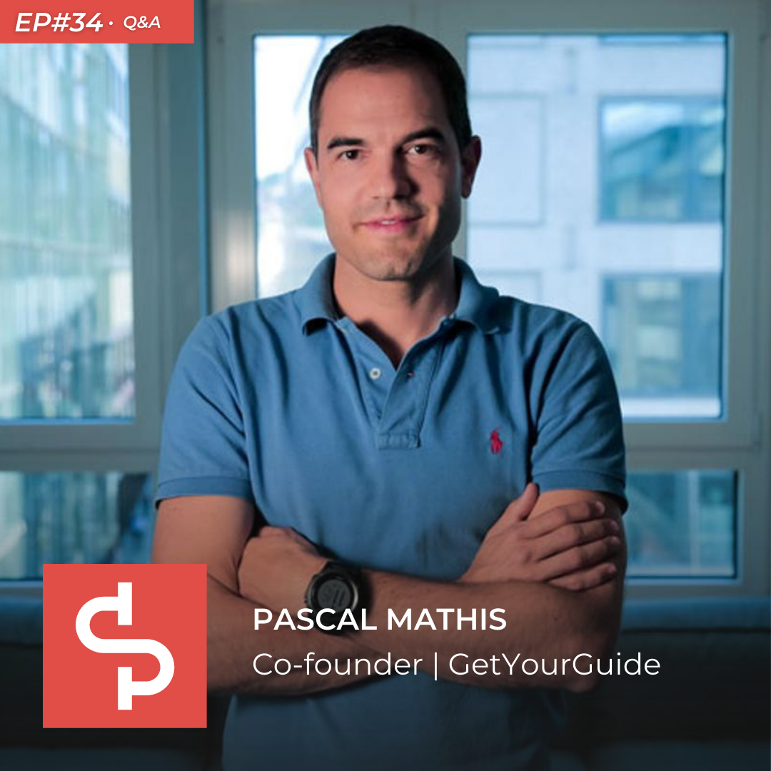 Pascal Mathis, co-founder GetYourGuide, Swisspreneur Podcast