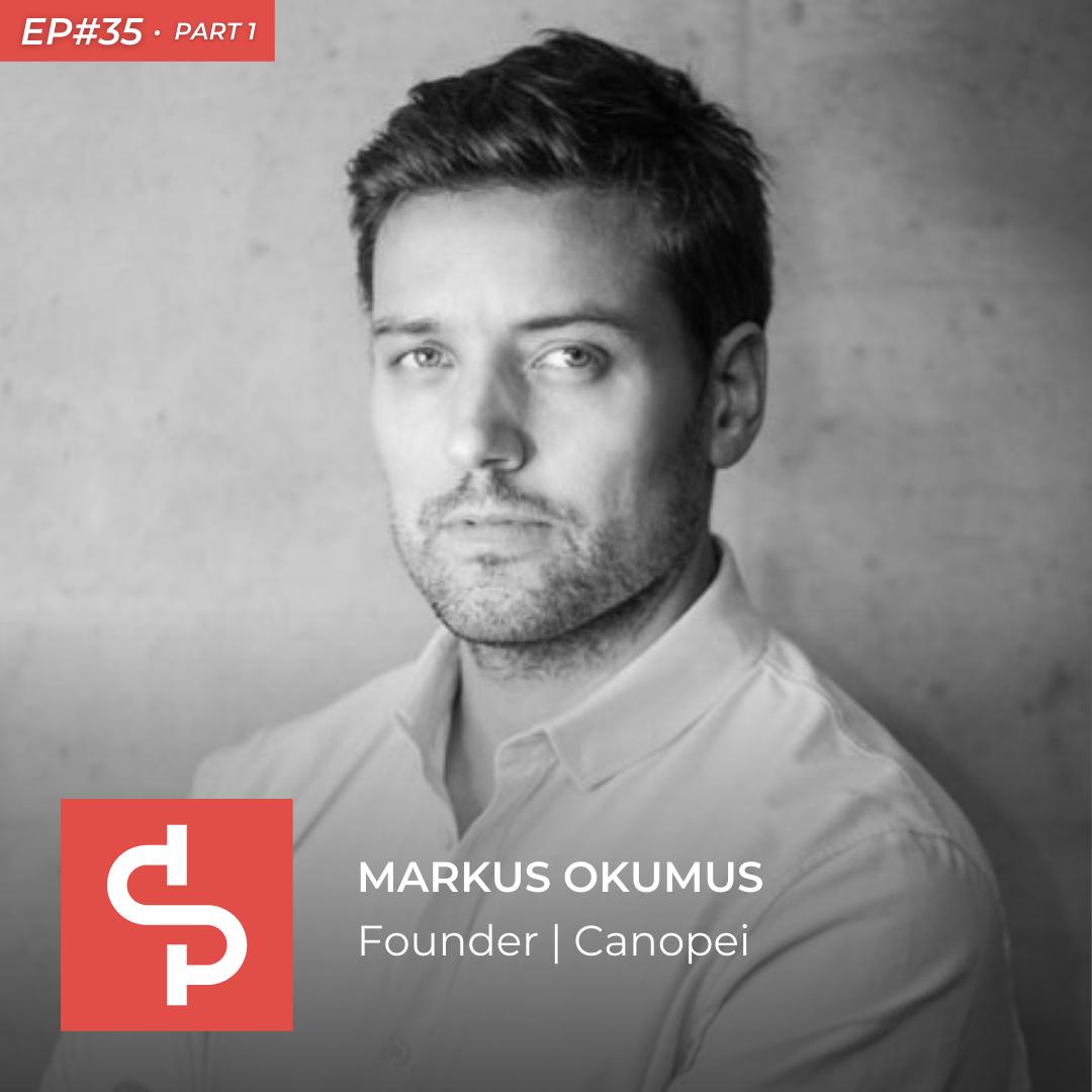 Markus Okumus, founder Canopei, Swisspreneur Podcast