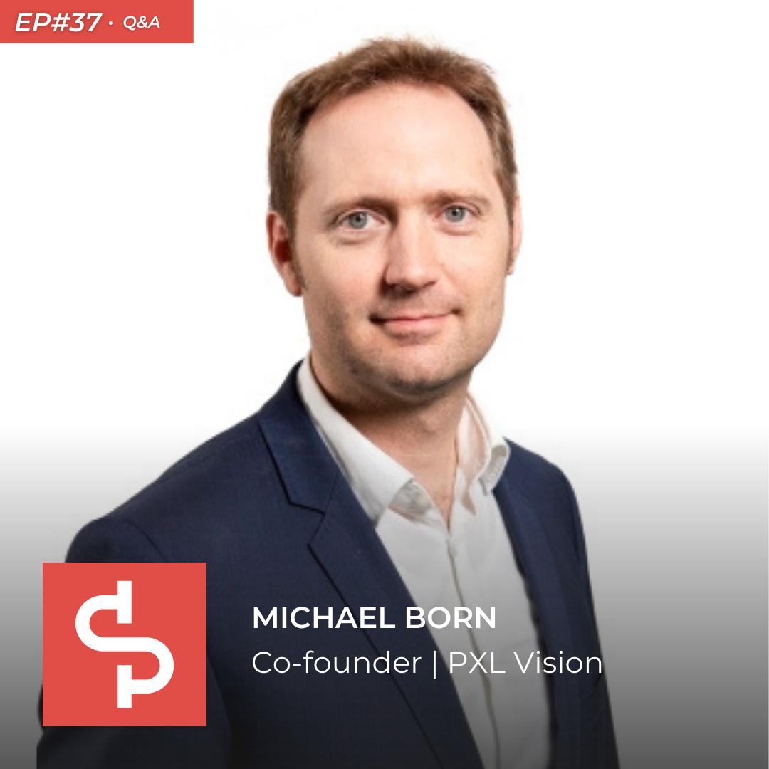 Michael Born, co-founder PXL Vision, Swisspreneur Podcast